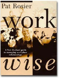 Workwise: A Guide to Managing Workplace Relationships by Pat Rosier