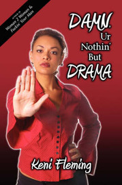 Damn, Ur Nothin' But Drama by Keni Fleming image
