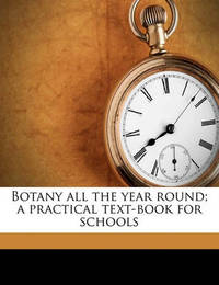 Botany All the Year Round; A Practical Text-Book for Schools by Eliza Frances Andrews