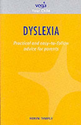 Dyslexia: Practical and Easy-to-follow Advice by Robin Temple