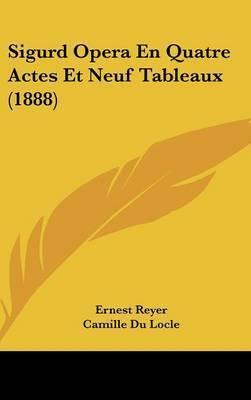 Sigurd Opera En Quatre Actes Et Neuf Tableaux (1888) by Ernest Reyer