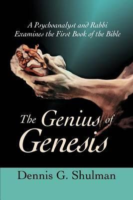 The Genius of Genesis by Dennis G Shulman image