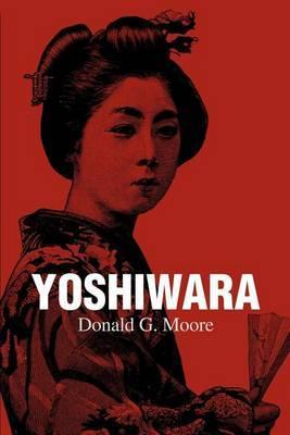 Yoshiwara by Donald G Moore