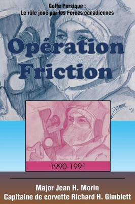 Operation Friction 1990-1991 by Jean H Morin