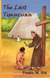 The Last Timucuan by Fredric M. Hitt image
