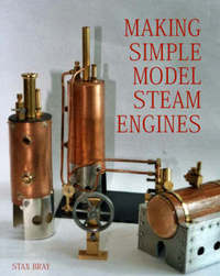 Making Simple Model Steam Engines by Stan Bray