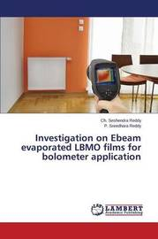Investigation on Ebeam Evaporated Lbmo Films for Bolometer Application by Reddy Ch Seshendra