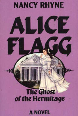 Alice Flagg by Nancy Rhyne