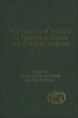 The Problem of Evil and Its Symbols in Jewish and Christian Tradition by Henning Reventlow