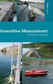 Streamflow Measurement by Reginald W Herschy