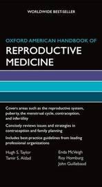 Oxford American Handbook of Reproductive Medicine by Hugh S Taylor