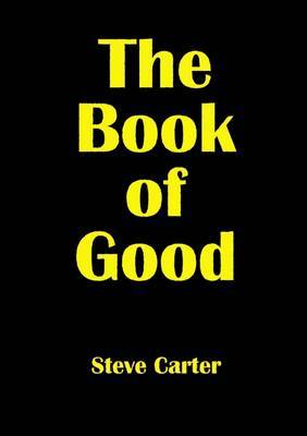The Book of Good by Steve Carter image