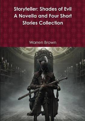 Storyteller: Shades of Evil- A Novella and Four Short Stories Collection by Warren Brown image