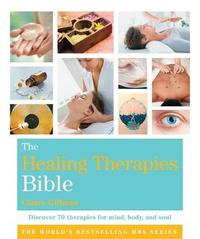 The Healing Therapies Bible by Claire Gillman