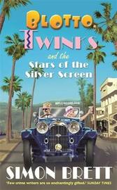 Blotto, Twinks and the Stars of the Silver Screen by Simon Brett