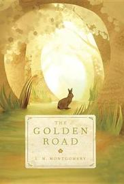 The Golden Road by L.M.Montgomery