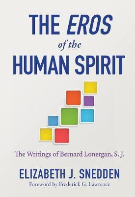 Eros of the Human Spirit, The by Elizabeth J Snedden