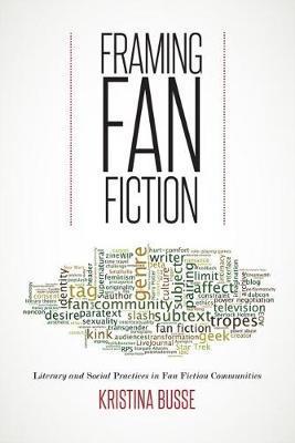 Framing Fan Fiction by Kristina Busse image
