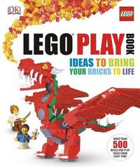 LEGO Play Book: Ideas to Bring Your Bricks to Life by Daniel Lipkowitz