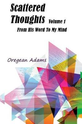 Scattered Thoughts by Oregean Adams