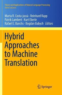Hybrid Approaches to Machine Translation