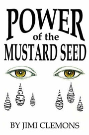 Power of the Mustard Seed by Jimi Clemons image