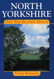North Yorkshire Off the Beaten Track by Eileen Rennison image