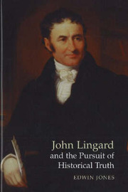 John Lingard and the Pursuit of Historical Truth by Edwin Jones image