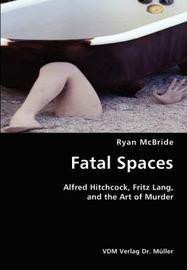 Fatal Spaces by Ryan McBride