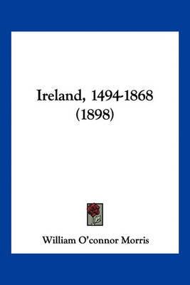 Ireland, 1494-1868 (1898) by William O'Connor Morris image