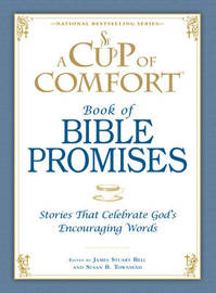 A Cup of Comfort Book of Bible Promises: Stories That Celebrate God 's Encouraging Words by James Stuart Bell image