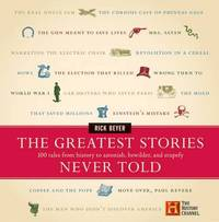 The Greatest Stories Never Told by Rick Beyer image
