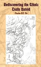 Rediscovering the Ethnic Trails Untold by Charles N. C. Shi image