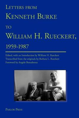 Letters from Kenneth Burke to William H. Rueckert, 1959-1987 by Kenneth Burke