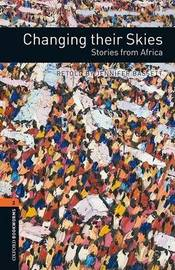 Oxford Bookworms Library: Level 2:: Changing their Skies: Stories from Africa by Jennifer Bassett image