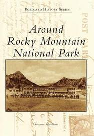 Around Rocky Mountain National Park by Suzanne Silverthorn