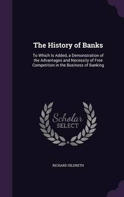 The History of Banks by Richard Hildreth image