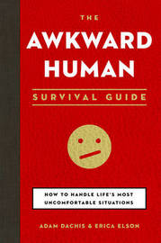 The Awkward Human Survival Guide by Adam Dachis image