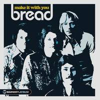 Make It With You - Platinum Collection by Bread