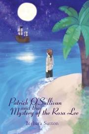 Patrick O'Sullivan and the Mystery of the Rosa Lee by Barbara Sutton image