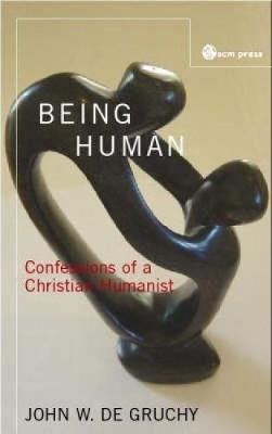 Being Human by John De Gruchy image