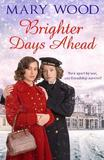 Brighter Days Ahead by Mary Wood