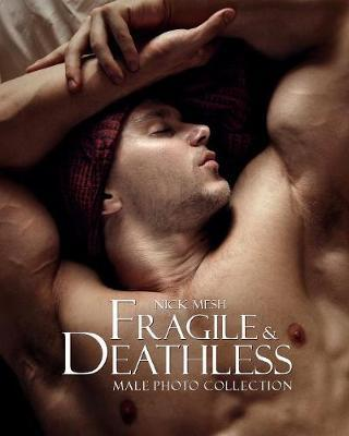 Fragile & Deathless (Standard Edition) by Nick Mesh