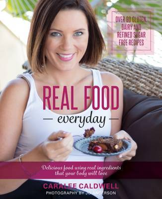 Real Food Everyday by Caralee Caldwell image