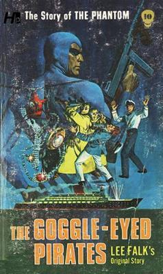 The Phantom: The Complete Avon Novels: Volume #10: The Goggle-Eyed Pirates! by Lee Falk image