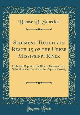 Sediment Toxicity in Reach 15 of the Upper Mississippi River by Denise B Stoeckel