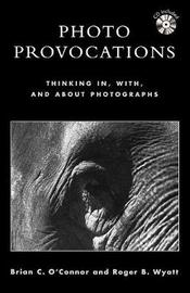Photo Provocations: Thinking In, With, and About Photographs by Brian C O'Connor image