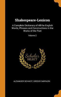 Shakespeare-Lexicon by Alexander Schmidt