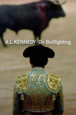 On Bullfighting by A.L. Kennedy image