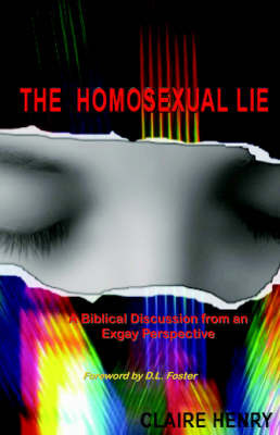 The Homosexual Lie by Claire, A. Henry image